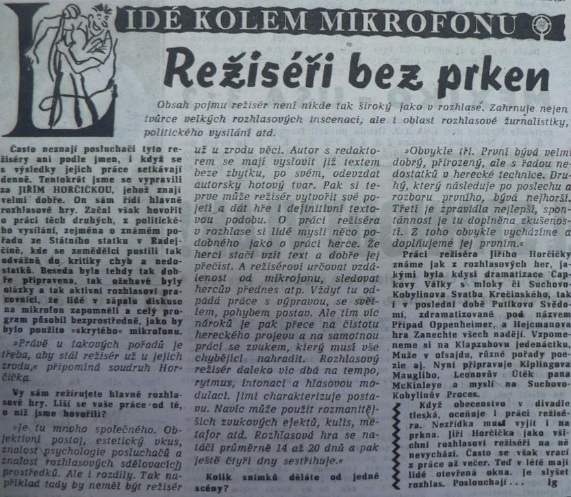 Lidé kolem mikrofonu - Režiséři bez prken. In Večerní Praha 184 (2263), 7. 8. 1962, s. 3 (rozhovor s Jiřím Horčičkou)