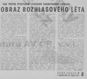 Tomáš, Jiří - Nad třetím čtvrtletím dramatického vysílání. Obraz rozhlasového léta. In Rudé právo, 21. 10. 1977, s. 5 (recenze).